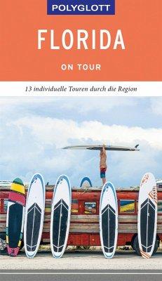 POLYGLOTT on tour Reiseführer Florida (eBook, ePUB) - Teuschl, Karl