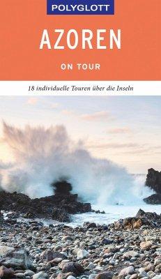 POLYGLOTT on tour Reiseführer Azoren (eBook, ePUB) - Lipps-Breda, Susanne