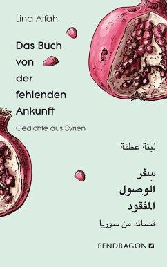 Das Buch von der fehlenden Ankunft (eBook, ePUB) - Atfah, Lina