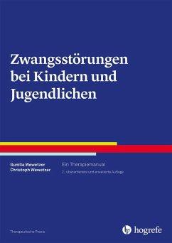 Zwangsstörungen bei Kindern und Jugendlichen (eBook, PDF) - Wewetzer, Christoph; Wewetzer, Gunilla