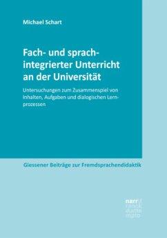 Fach- und sprachintegrierter Unterricht an der Universität - Schart, Michael
