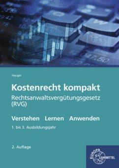 Kostenrecht kompakt - Hauger, Berthold