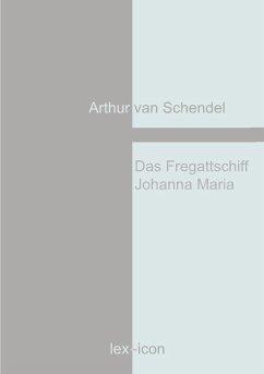 Das Fregattschiff Johanna Maria