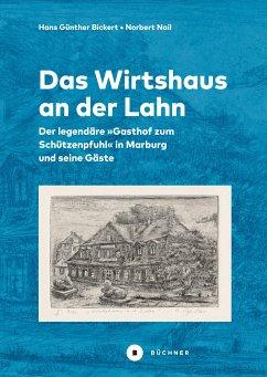 Das Wirtshaus an der Lahn - Bickert, Hans G.; Nail, Norbert
