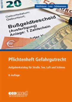Pflichtenheft Gefahrgutrecht - Holzhäuser, Jörg; Lenz, Kerstin; Schünemann, Joachim