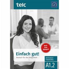 Einfach gut. Deutsch für die Integration A1.2 Intensivtraining - Angioni, Milena; Stübner, Viola