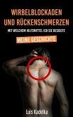 Wirbelblockaden und Rückenschmerzen - mit welchem Hilfsmittel ich sie besiegte (eBook, ePUB)