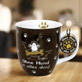 Tasse Ohne Hund ist alles doof