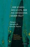"""""""Der Schein des Lichts, der ins Gefängnis selber fällt"""" (eBook, PDF)"""