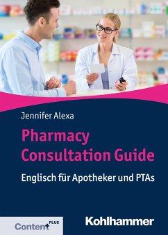 Pharmacy Consultation Guide (eBook, ePUB) - Alexa, Jennifer