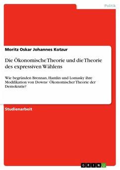 Die Ökonomische Theorie und die Theorie des expressiven Wählens (eBook, PDF)