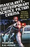Masculinity in Contemporary Science Fiction Cinema (eBook, ePUB)