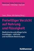 Freiwilliger Verzicht auf Nahrung und Flüssigkeit (eBook, ePUB)