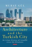 Architecture and the Turkish City (eBook, ePUB)