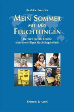 Mein Sommer mit den Flüchtlingen (Mängelexemplar) - Bourcier, Beatrice