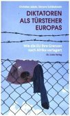 Diktatoren als Türsteher Europas (Mängelexemplar)