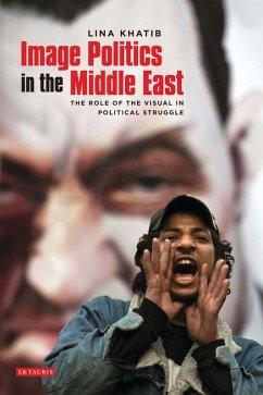 Image Politics in the Middle East (eBook, PDF) - Khatib, Lina