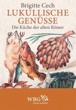 Lukullische Genüsse - Cech, Brigitte