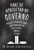 Pare de acreditar no governo (eBook, ePUB)