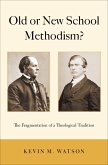 Old or New School Methodism? (eBook, ePUB)