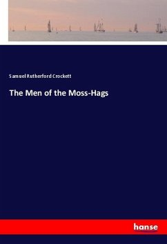 The Men of the Moss-Hags - Crockett, Samuel Rutherford