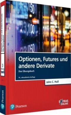Optionen, Futures und andere Derivate - Das Übungsbuch - Hull, John C.