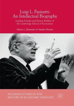 Luigi L. Pasinetti: An Intellectual Biography - Baranzini, Mauro L.; Mirante, Amalia