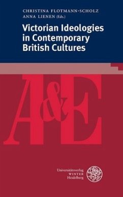 Victorian Ideologies in Contemporary British Cultures