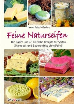 Feine Naturseifen - Friedl-Gschiel, Irene