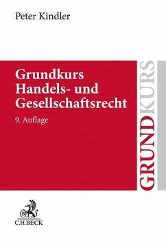 Grundkurs Handels- und Gesellschaftsrecht - Kindler, Peter