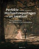Perfekte Hochzeitsreportagen - on location!