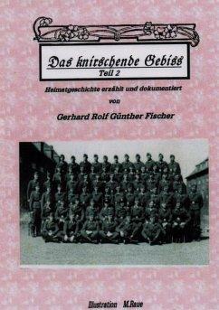 DAS KNIRSCHENDE GEBISS Teil II (eBook, ePUB)