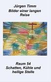 Raum 54 Schatten, Kühle und heilige Stille (eBook, ePUB)