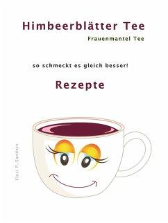 Himbeerblättertee Rezepte (eBook, ePUB)