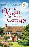 Drei Küsse für ein Cottage (eBook, ePUB)