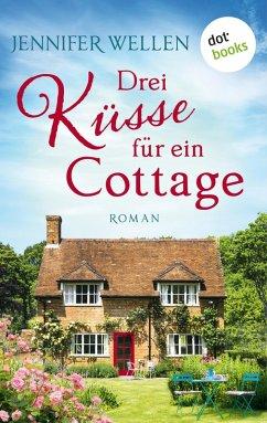 Drei Küsse für ein Cottage (eBook, ePUB) - Wellen, Jennifer