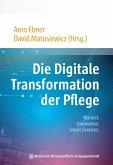 Die Digitale Transformation der Pflege (eBook, PDF)