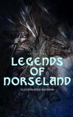 Legends of Norseland (Illustrated Edition) (eBook, ePUB) - Anonymous