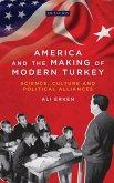 America and the Making of Modern Turkey (eBook, PDF)