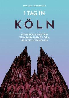 1 Tag in Köln (eBook, ePUB)