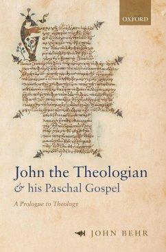 John the Theologian and his Paschal Gospel (eBook, ePUB) - Behr, John