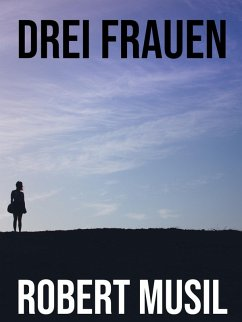 Drei Frauen (eBook, ePUB) - Musil, Robert