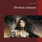 Die letzte Amazone (eBook, ePUB)