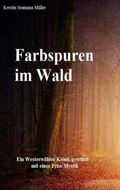 Farbspuren im Wald (eBook, ePUB)