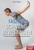 Fasziale Schwungbewegungen (eBook, ePUB)