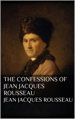 The Confessions of Jean Jacques Rousseau (eBook, ePUB)