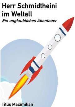 Herr Schmidtheini im Weltall (eBook, ePUB)