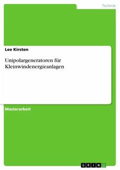 Unipolargeneratoren für Kleinwindenergieanlagen (eBook, PDF)