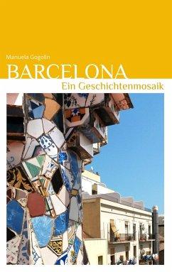 Barcelona - Ein Geschichtenmosaik (eBook, ePUB)
