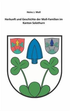 Herkunft und Geschichte der Moll-Familien im Kanton Solothurn (eBook, ePUB)